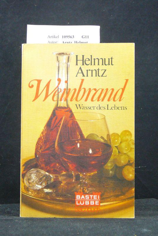 Weinbrand - Wasser des Lebens. o.A.