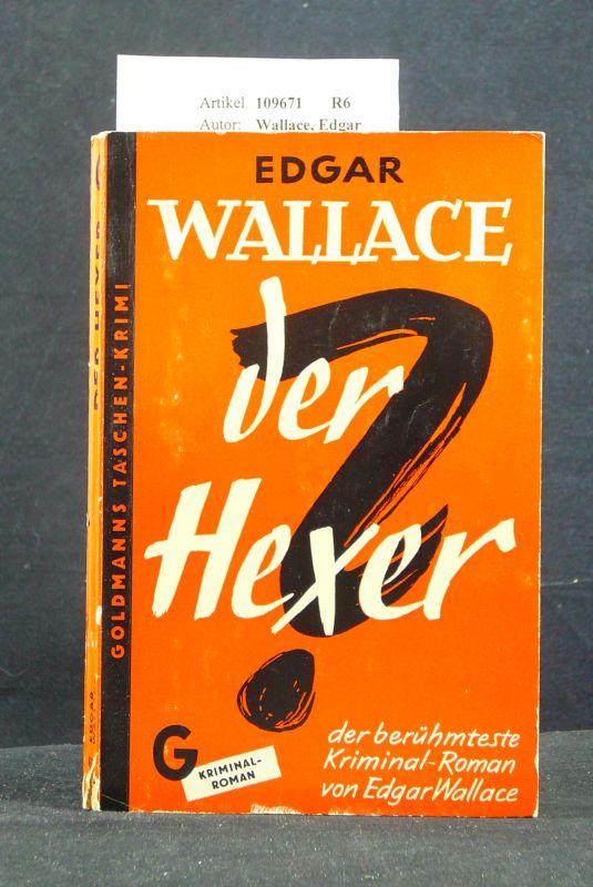 Wallace, Edgar. Der Hexer. Kriminal-Roman. o.A.