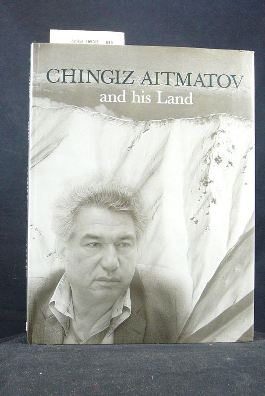 Chingiz Aitmatov and his Land. englisch-deutsch-russisch.