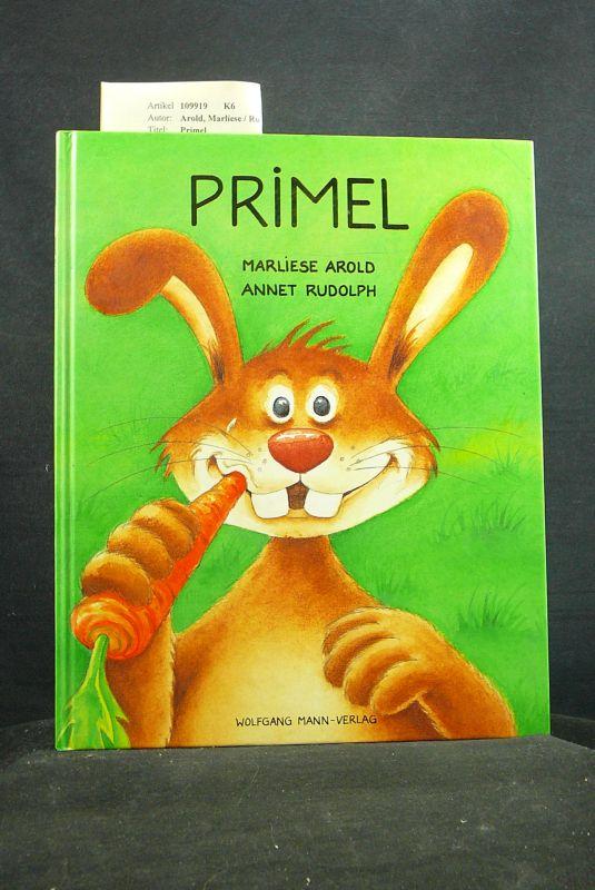 Primel. Eine Geschichte von Marliese Arold, mit Bildern von Annet Rudolph. 1. Auflage.