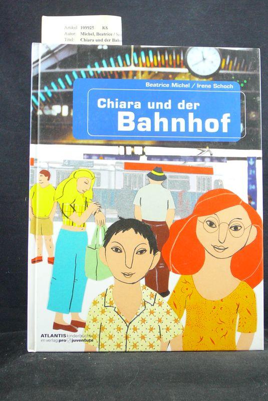 Chiara und der Bahnhof. 1. Auflage.