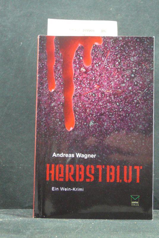 Wagner, Andreas. Herbstblut. Ein Wein-Krimi. o.A.