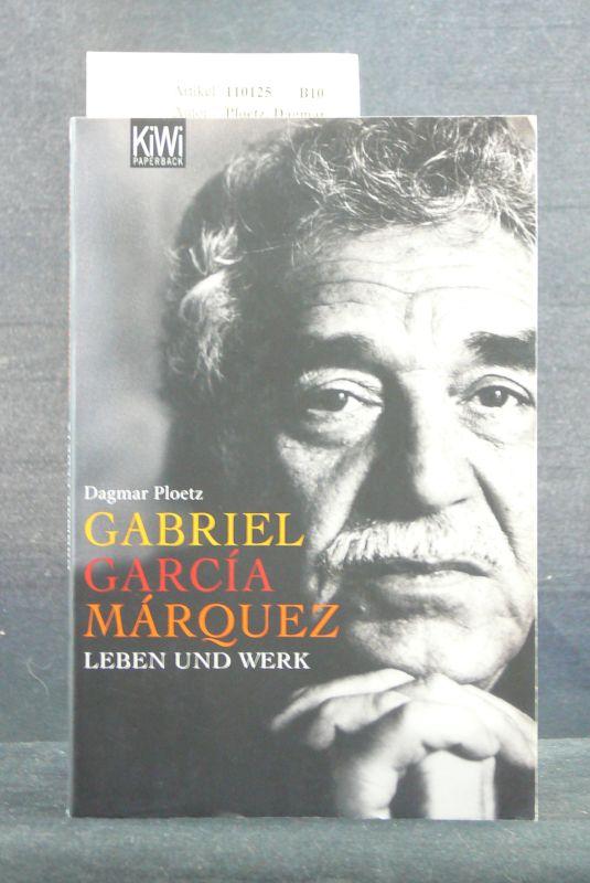Ploetz, Dagmar. Gabriel Carcia Marquez. Leben und Werk. 1. Auflage.