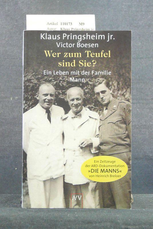 Wer zum Teufel sind Sie ?. Ein Leben mit der Familie Mann. 1. Auflage.
