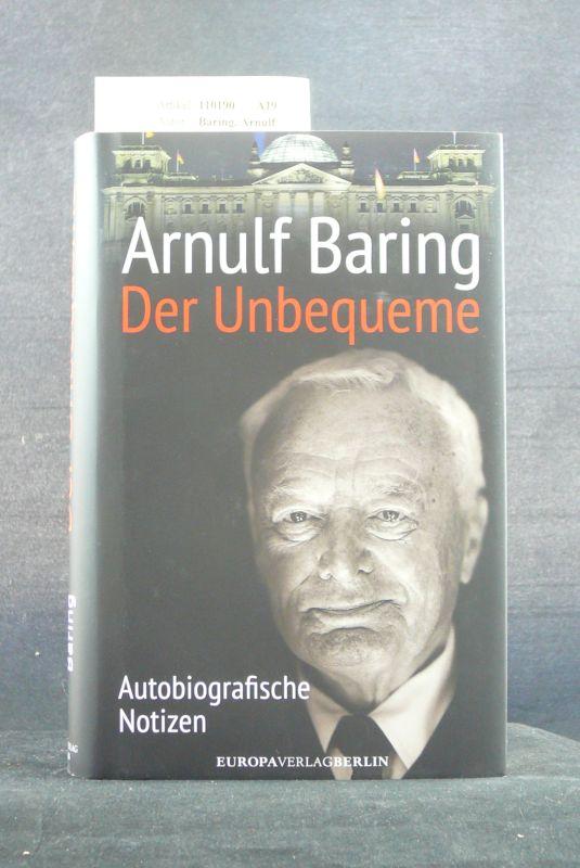 Der Unbequeme. Autobiografische Notizen. o.A.