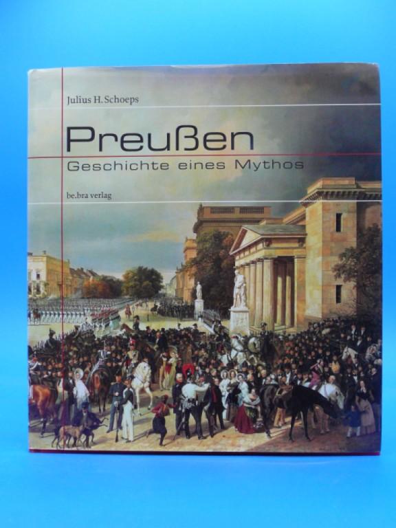 Preußen. Geschichte eines Mythos. 3. Auflage.