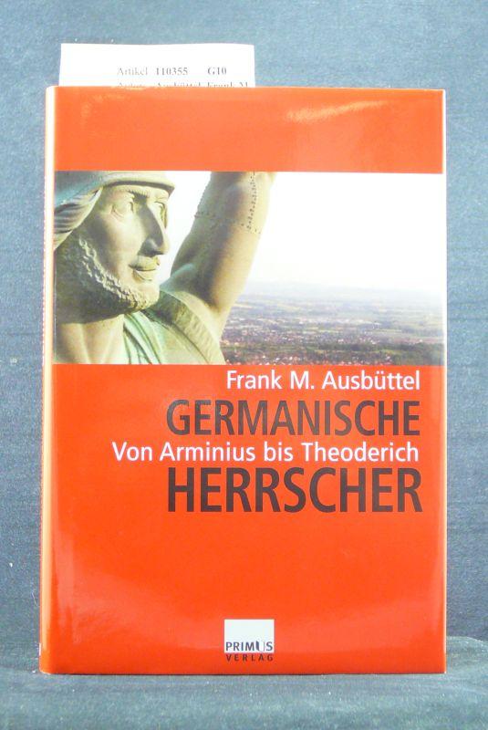 Germanische Herrscher. Von Arminius bis Theoderich. o.A.