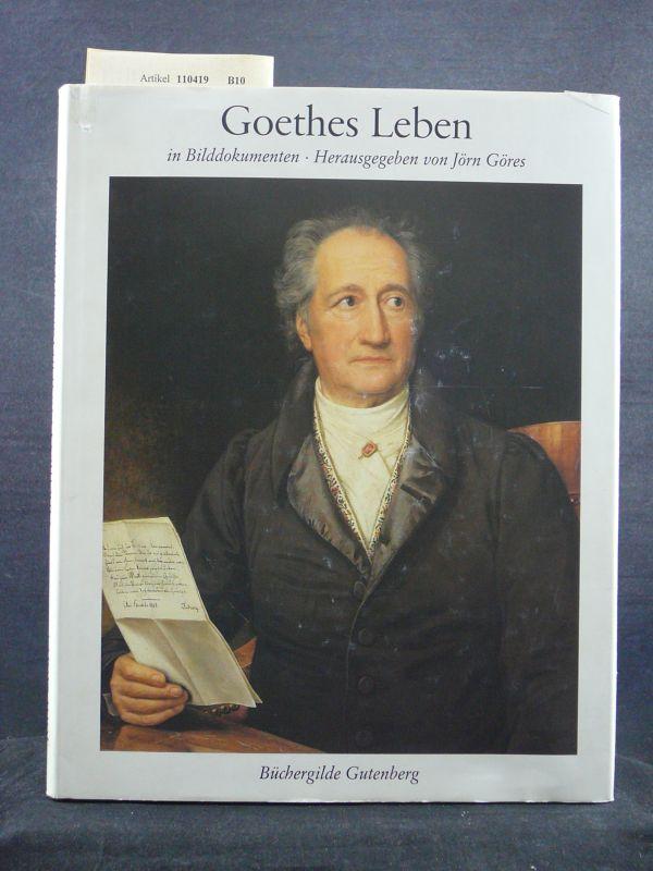 Goethes Leben in Bilddokumenten. mit 438 teils farbigen Abbildungen. o.A.
