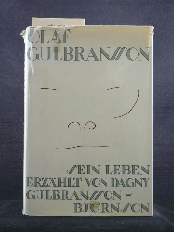 Olaf Gulbransson. Sein Leben erzählt von Dagny Gulbransson -Björnson. o.A.
