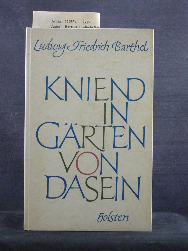 Kniend in Gärten von Dasein. Gedichte.