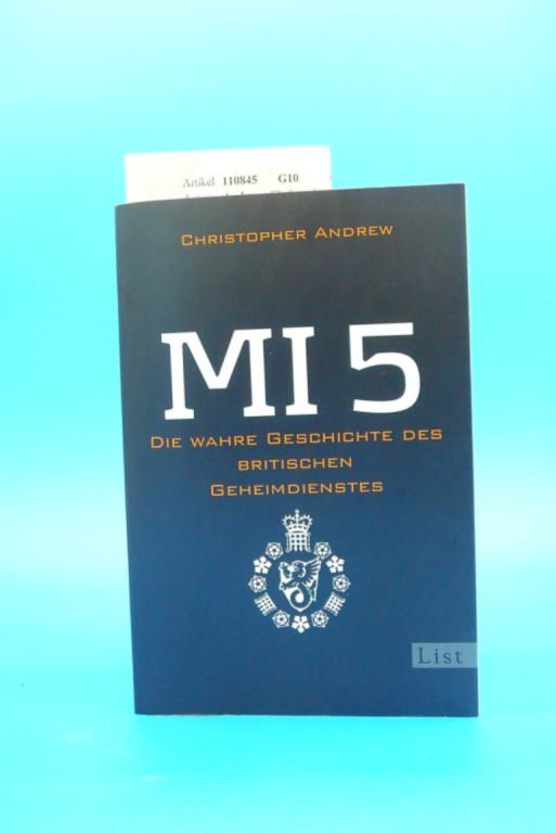 MI 5. Die wahre Geschichte des britischen Geheimdienstes. 1. Auflage.