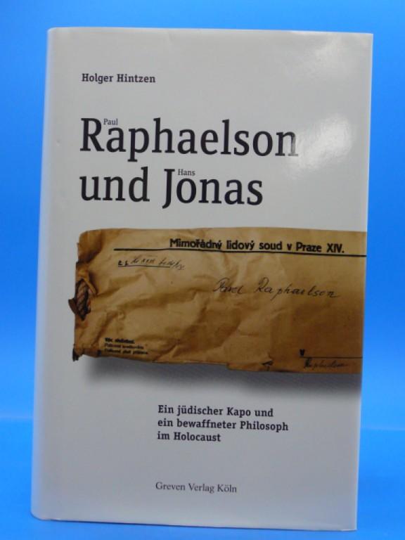 Paul Raphaelson und Hans Jonas. Ein jüdischer Kapo und ein bewaffneter Philosoph im Holocaust. o.A.