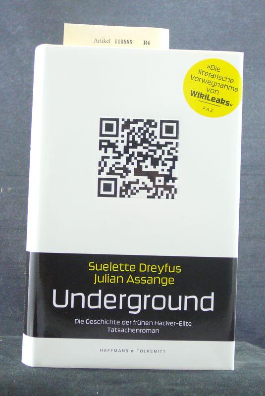 Dreyfus, Suelette / Assange, Julian. Underground. Die Geschichte der frühen Hacker-Elite - Tatsachenroman. o.A.