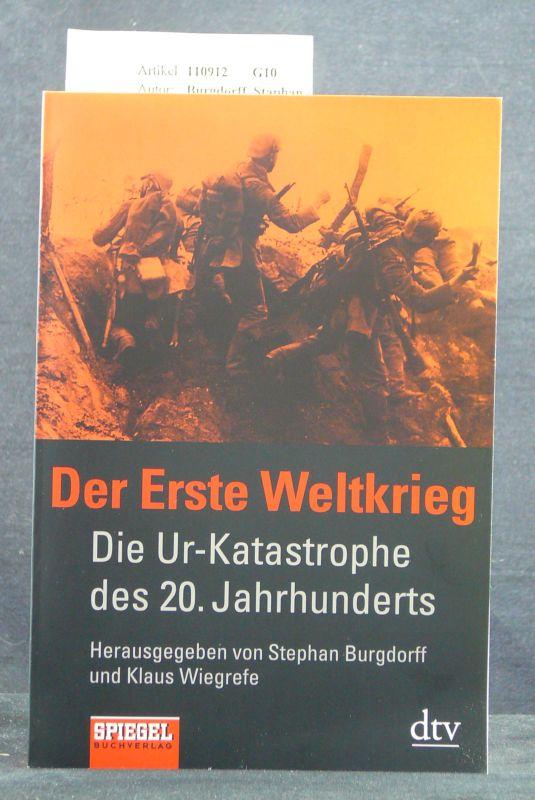 Burgdorff, Staphan / Wiegrefe, Klaus. Der Erste Weltkrieg. Die Ur-Katastrophe des 20. Jahrhunderts. 2. Auflage.