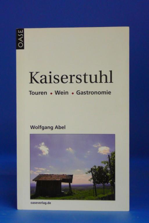 Kaiserstuhl. Touren-Wein-Gastronomie. 2. Auflage.