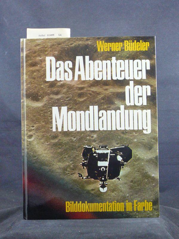 Das Abenteuer der Mondlandung. Bilddokumentation in Farbe. o.A.