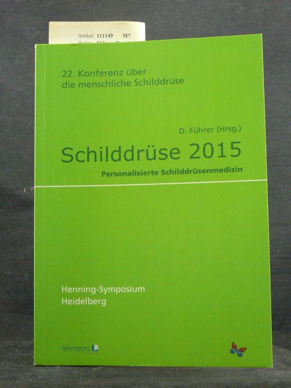 Schilddrüse 2015. 22. Konferenz über die menschliche Schilddrüse - Personalisierte Schilddrüsenmedizin. o.A.