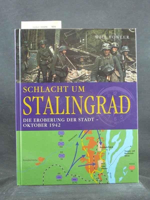 Fowler, Will. Schlacht um Stalingrad. Die Eroberung der Stadt-Oktober 1942.