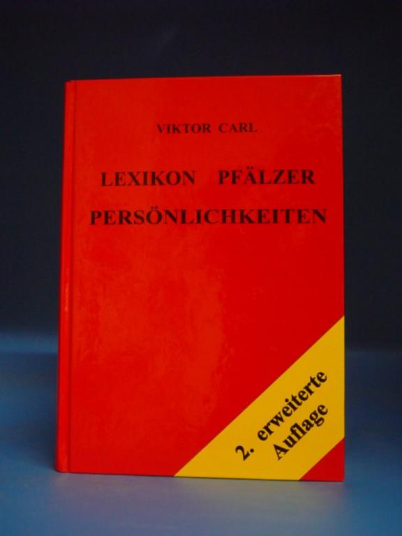 Carl, Viktor. Lexikon Pfälzer Persönlichkeiten. 2. Auflage.