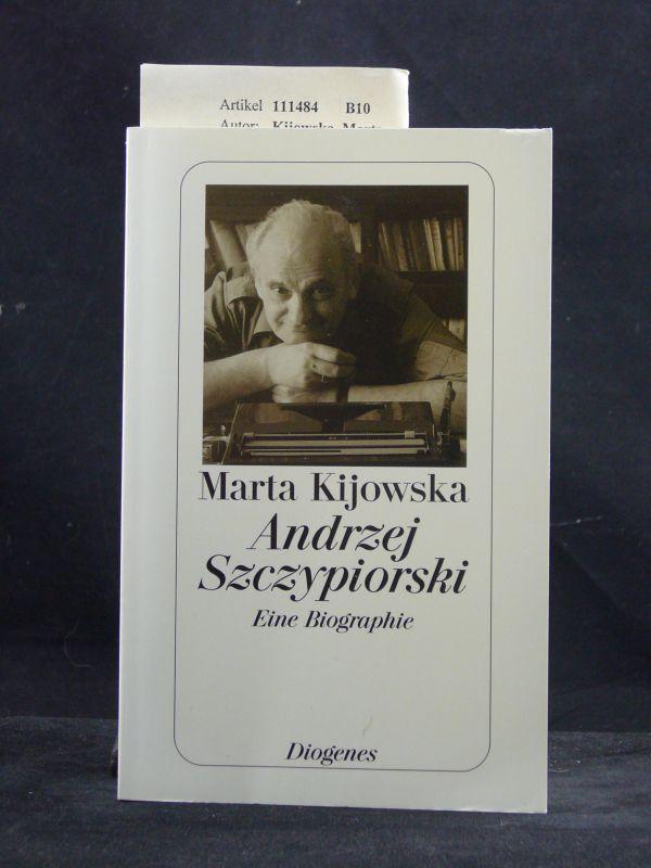 Kijowska, Marta. Andrzej Szczypiorski. Eine Biographie - mit 18 Abbildungen. o.A.
