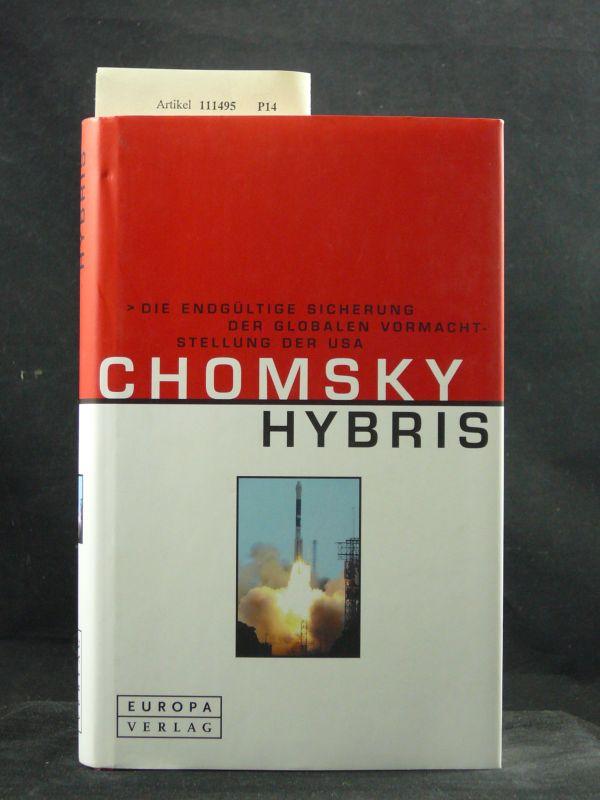 Hybris. Die endgültige Sicherung der globalen Vormachtstellung der USA. o.A.
