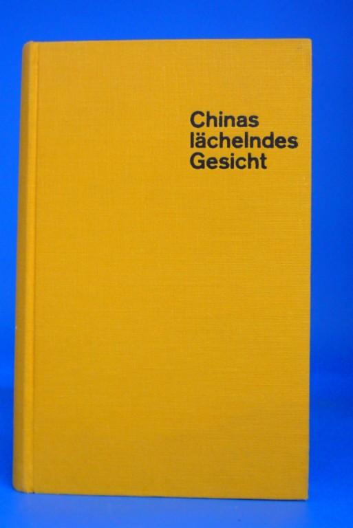Bodard, Lucien. Chinas Lächelndes Gesicht. Erfahrungen und Erlebnisse. o.A.