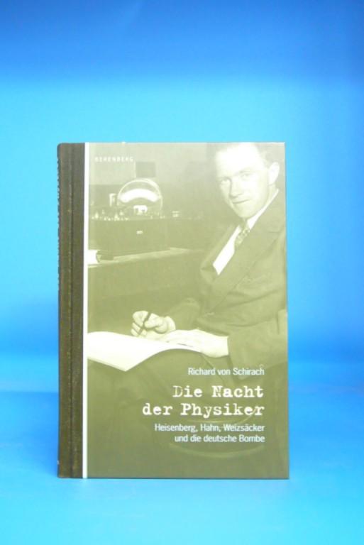 Die Nacht der Physiker. Heisenberg, Hahn, Weizsäcker und die deutsche Bombe. 5. Auflage.