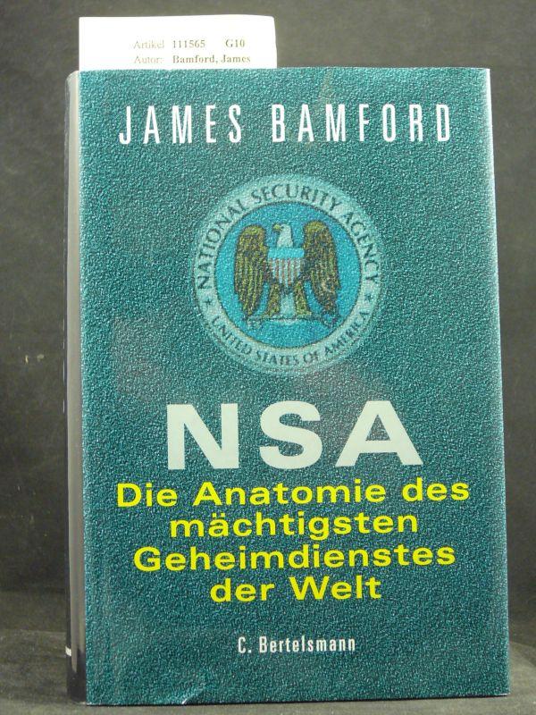 NSA. Die Anatomie des mächtigsten Geheimdienstes der Welt.