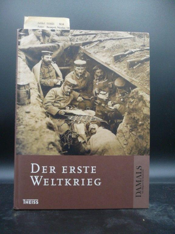 Der Erste Weltkrieg. Herausgegeben in Zusammenarbeit mit DAMALS- Das magazin für Geschichte. o.A.