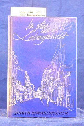 Rimmelspacher, Judith. Mei Lebe isch e Liebesgschicht. Gegenwartserinnerungen eines Karlsruher Mädles - Illustration von Ulrike Tillmann. o.A.