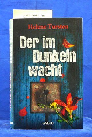 Tursten, Helene. Der im Dunkeln wacht. Roman. 4. Auflage.