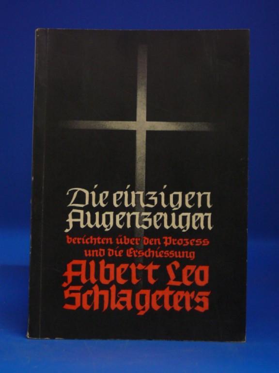 o.A.. Die einzigen Augenzeugen. berichten über den Prozess und die Erschiessung Albert Leo Schlageters.