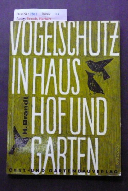 Vogelschutz in Haus, Hof und Garten.