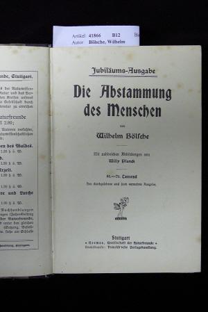 Die Abstammung des Menschen. mit zahlreichen Abbildungen von Willy Planck. 50.-70. Tsd.