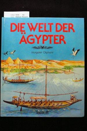 Die Welt der Ägypter. 1. Auflage.