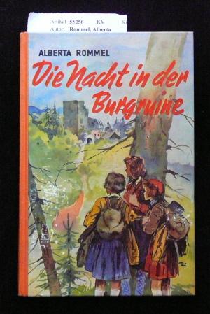 Rommel, Alberta. Die Nacht in der Burgruine. ein Abenteuer von Lonni und Sonni. 1.-15. Tsd.