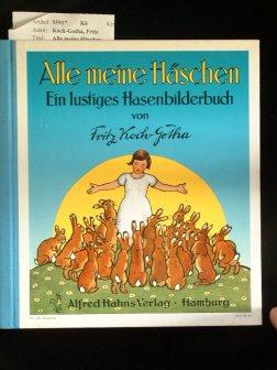 Alle meine Häschen. ein lustiges Hasenbilderbuch. 51.-60. Tsd.