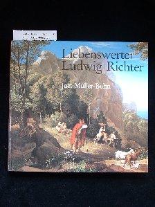 Liebenswerter Ludwig Richter. seine bekanntesten Gemälde und Lebenserinnerungen.