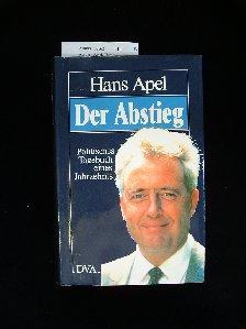 Der Abstieg. Politisches Tagebuch eines Jahrzehnts. 2. Auflage.
