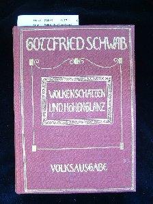 Schwab, Gottfried. Wolkenschatten und Höhenglanz. Buchschmuck von Hans Schroedter. 3. Auflage.