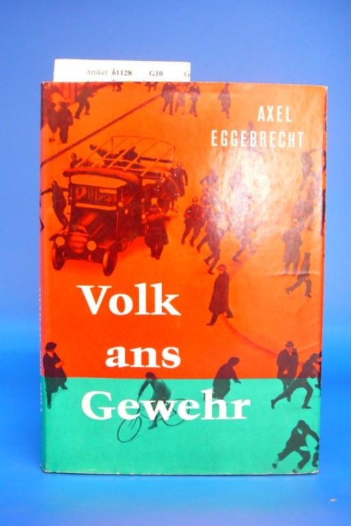Volk ans Gewehr - Chronik eines Berliner Hauses 1930-34. mit 68 Fotos.