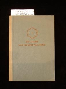 Aus der Welt des Atoms. mit 32 Bildern. 1. Auflage.