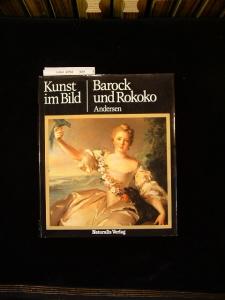 Barock und Rokoko. Kunst im Bild - Der neue Weg zum Verständnis der Weltkunst. 1.-10.Tsd.