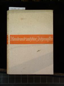 Rembrandt und seine Zeitgenossen. Charakterbilder der Grossen-Meister der Holländischen und Vlämischen Malerschule im siebzehnten Jahrhundert. 1. Auflage.