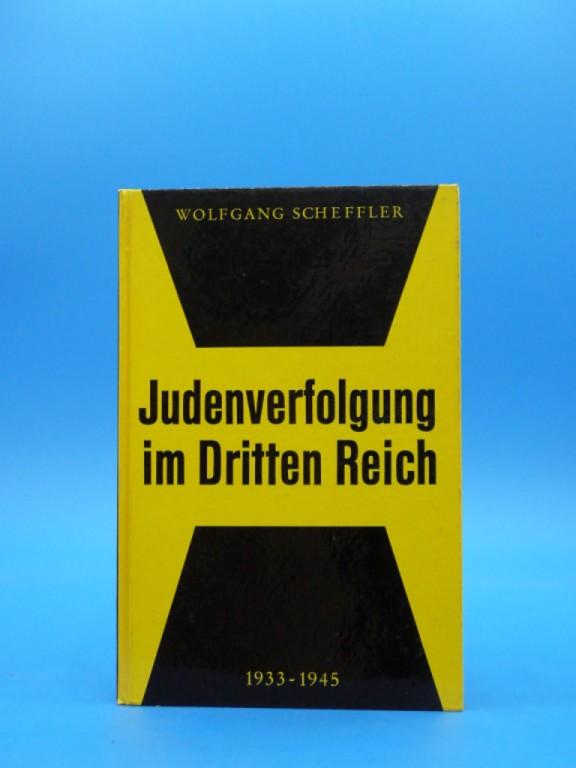 Judenverfolgung im Dritten Reich 1933-1945.