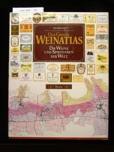 Der große Weinatlas. Die Weine und Spirituosen der Welt. 11. Auflage.