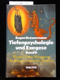 Tiefenpsychologie und Exegese. Bd. II, Die Wahrheit der Werke und der Worte. 2. Auflage.