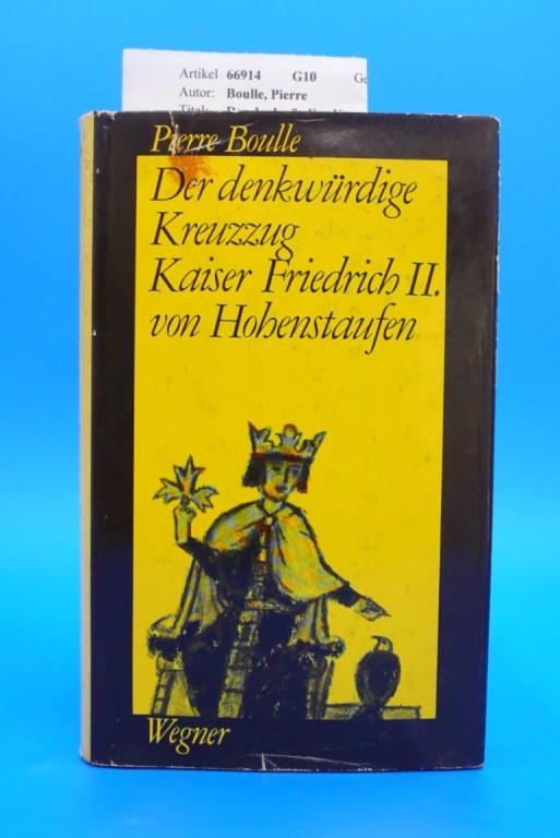 Der denkwürdige Kreuzzug Kaiser Friedrichs II. von Hohenstaufen. 1.-5. Tsd.