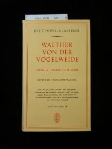Stapf, Paul. Walter von der Vogelweide - Sprüche-Lieder - Der Leich. Urtext-Prosaübertragung. 1. Auflage.