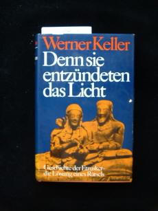 Denn sie entzündeten das Licht. Geschichte der Etrusker- die Lösung eines Rätsels - mit 130 Abb.